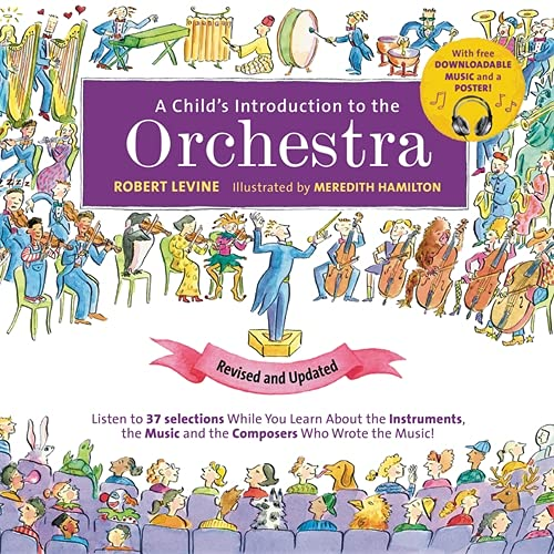 A Child's Introduction to the Orchestra (Revised and Updated) By Robert Levine