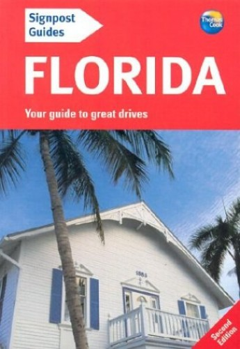 Signpost Guide Florida: Your Guide to Great Drives by Mick Sinclair