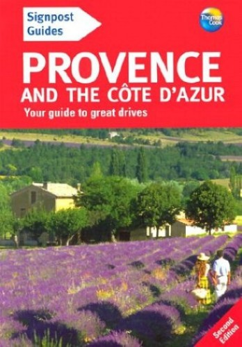 Signpost Guide Provence and the Cote D'Azur By Andrew Sanger
