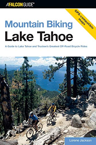 Mountain Biking Lake Tahoe By Lorene Jackson