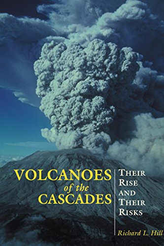 Volcanoes of the Cascades By Richard Hill