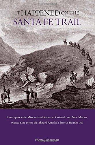 It Happened on the Santa Fe Trail By Stephen Glassman