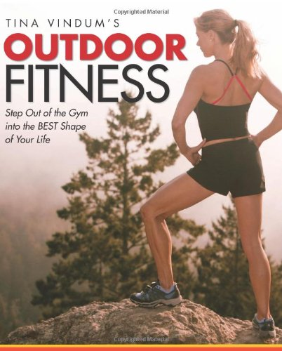 Tina Vindum's Outdoor Fitness By Tina Vindum
