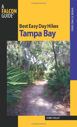 Best Easy Day Hikes Tampa Bay By Johnny Molloy
