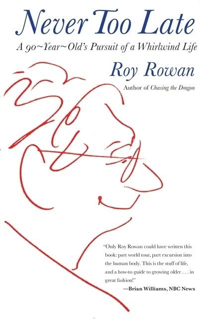 Never Too Late By Roy Rowan