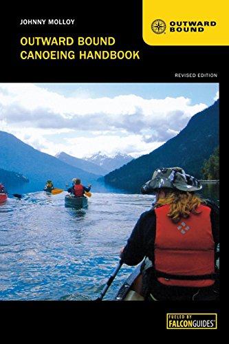 Outward Bound Canoeing Handbook By Johnny Molloy