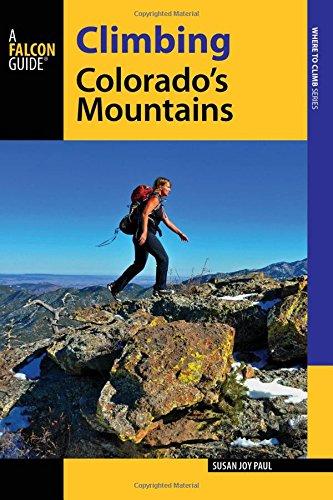 Climbing Colorado's Mountains By Susan Joy Paul