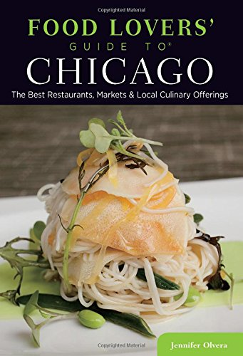 Food Lovers' Guide to (R) Chicago By Jennifer Olvera