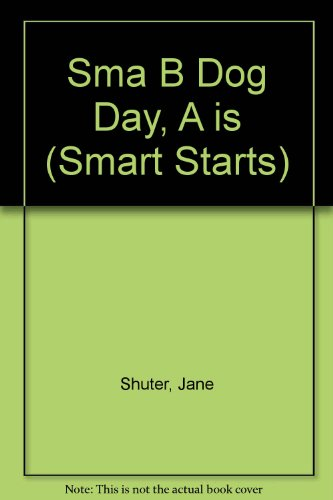 Sma B Dog Day, A is By Jane Shuter