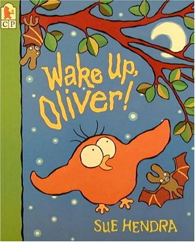 Wake Up, Oliver! By Sue Hendra