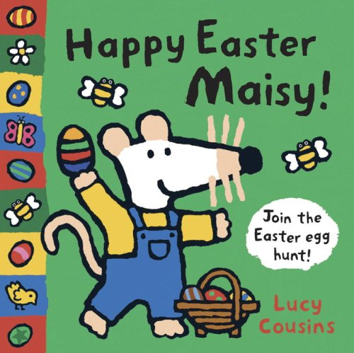 Happy Easter Maisy! By Lucy Cousins