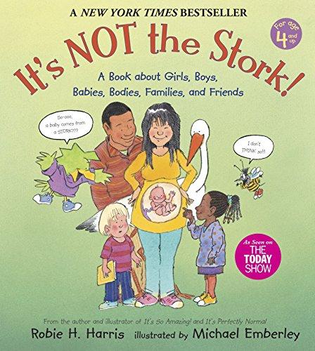 It's Not the Stork! von Robie H. Harris