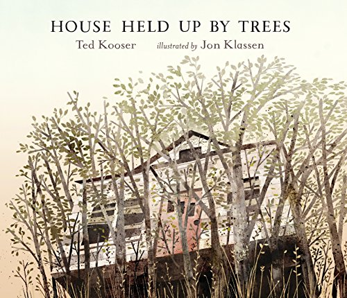 House Held Up by Trees von Ted Kooser