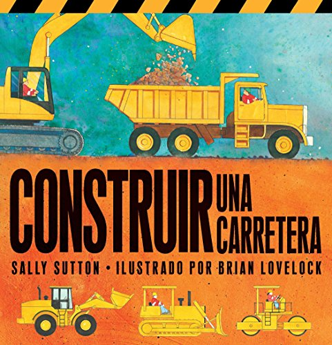 Construir Una Carretera (Roadwork) By Sally Sutton