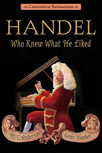 Handel Who Knew What He Liked By Anderson M.T.