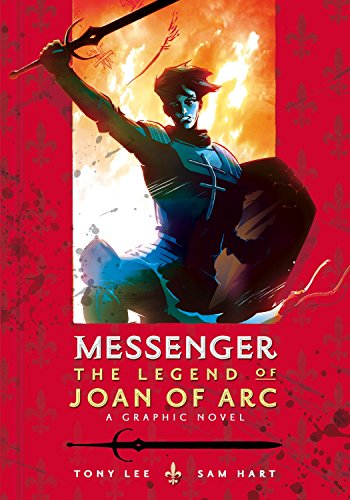 Messenger: The Legend of Joan of Arc By Tony Lee (Member of Technical Staff, Vitria Technology Vitria Technology, Sunnyvale, California, USA)
