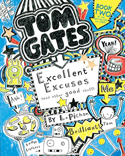 Tom Gates: Excellent Excuses (and Other Good Stuff) von L Pichon