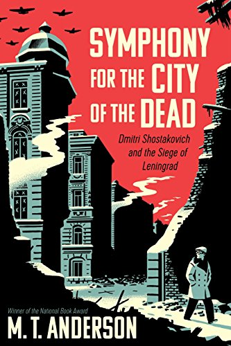 Symphony for the City of the Dead By M. T. Anderson