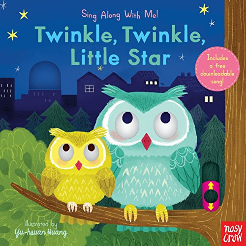 Twinkle, Twinkle, Little Star: Sing Along with Me! By Nosy Crow