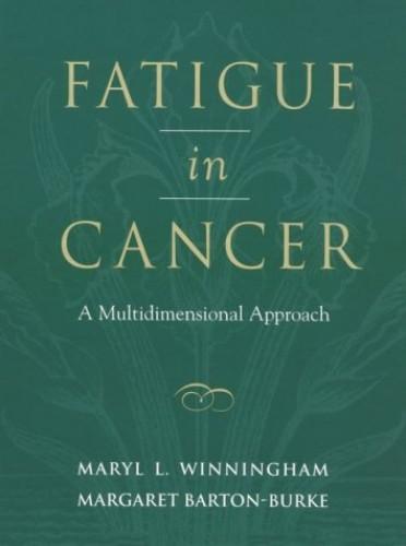 Fatigue in Cancer By Maryl L. Winningham