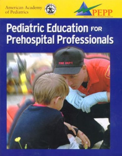 Paediatric Education for Pre-Hospital Professionals By AAP