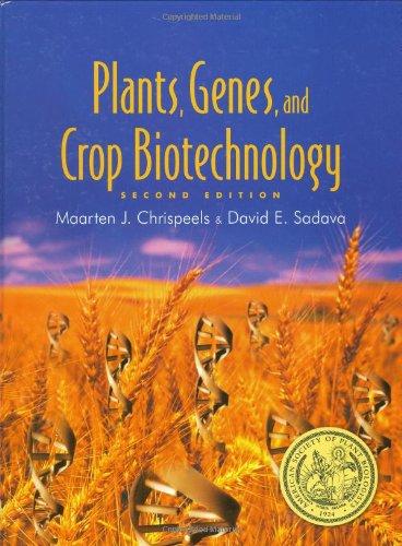 Plants, Genes and Crop Biotechnology By Maarten J. Chrispeels