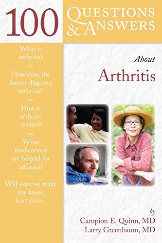 100 Questions  &  Answers About Arthritis By Campion E. Quinn