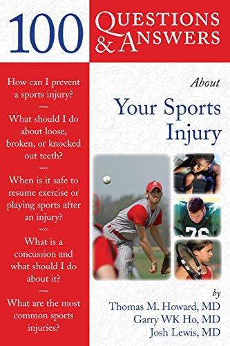 100 Questions  &  Answers About Your Sports Injury By Thomas M. Howard