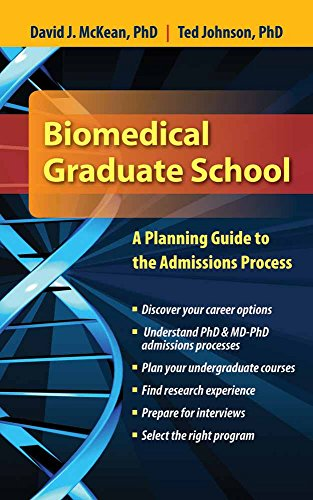 Biomedical Graduate School: A Planning Guide To The Admissions Process By David McKean