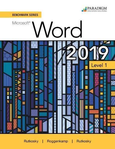 Benchmark Series: Microsoft Word 2019 Level 1 By Nita Rutkosky