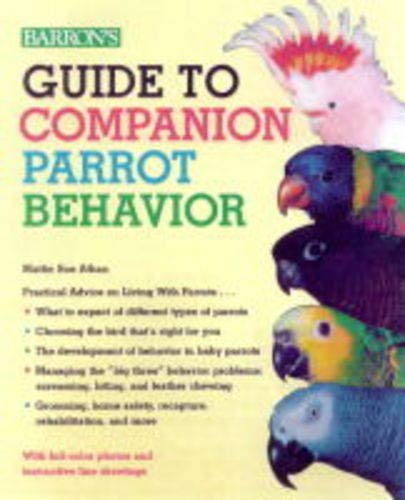 Guide to Companion Parrot Behaviour By Mattie Sue Athan
