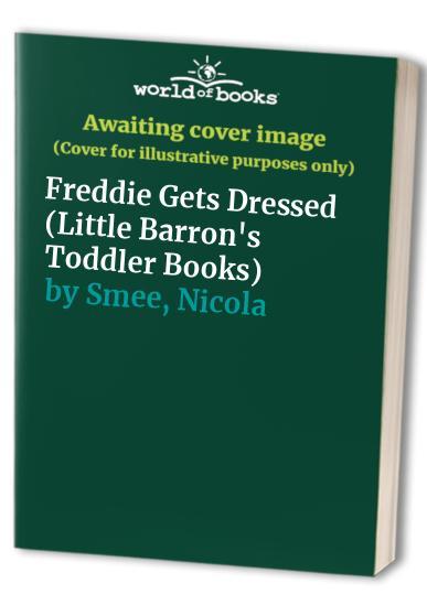 Freddie Gets Dressed By Nicola Smee