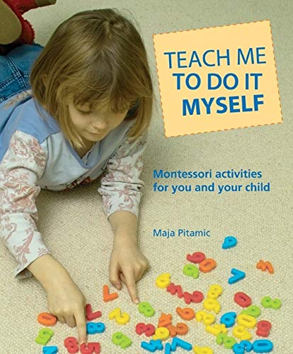 Teach Me to Do It Myself By Maja Pitamic