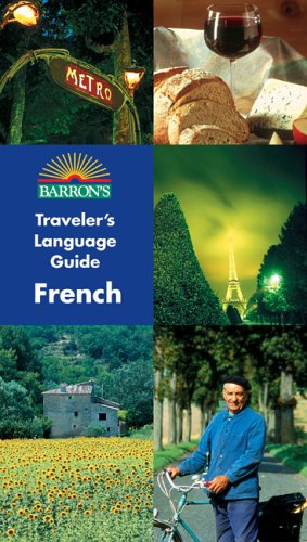 Barron's Traveler's Language Guide -- French By Jacqueline Sword