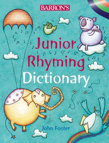 Barron's Junior Rhyming Dictionary By Fellow and Tutor in Philosophy John Foster (Lancaster University UK)