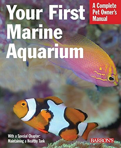 Your First Marine Aquarium by John Tullock