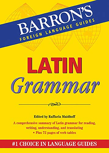 Latin-Grammar-Barron-039-s-Foreign-Language-Guid-by-Raffaela-Maidhoff-0764147218