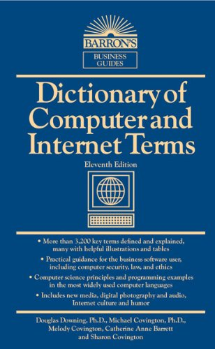 Dictionary of Computer and Internet Terms by Douglas Downing