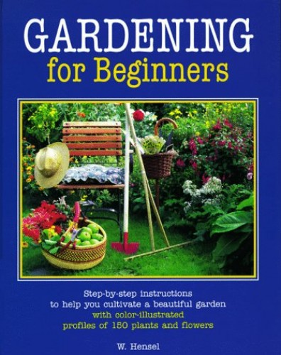Gardening for Beginners By Wolfgang Hensel