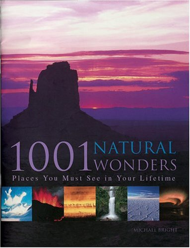 1001 Natural Wonders By Michael Bright