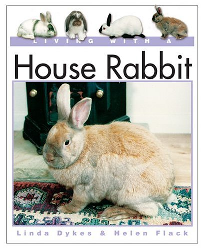 Living with a House Rabbit By Linda Dykes
