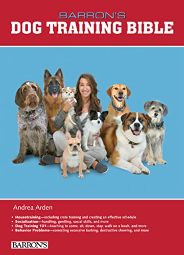 Barron's Dog Training Bible By Andrea Arden