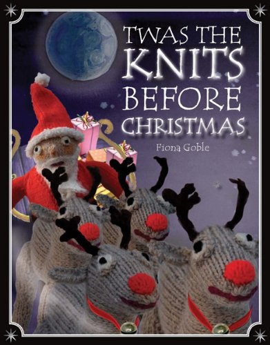 'twas the Knits Before Christmas By Fiona Goble