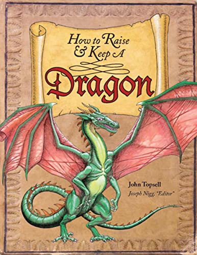 How to Raise and Keep a Dragon von John Topsell