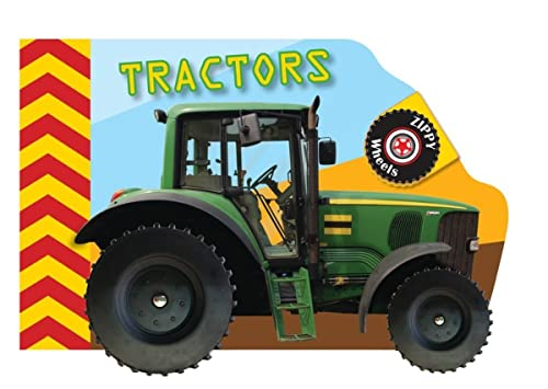Zippy Wheels: Tractors By Illustrated by Small World Creations