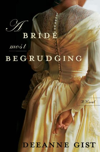 A Bride Most Begrudging By Deeanne Gist