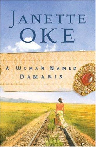 A Woman Named Damaris By Janette Oke