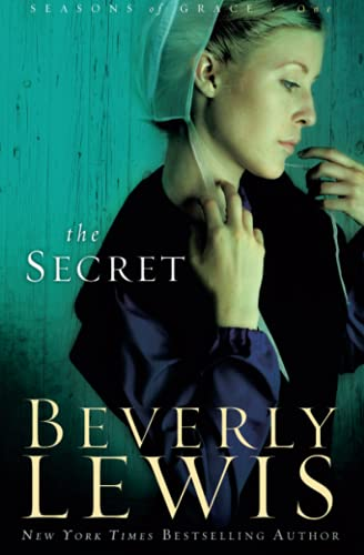The Secret (Seasons of Grace, Book 1) (Volume 1): Volume 1 (Seasons of Grace) by Beverly Lewis