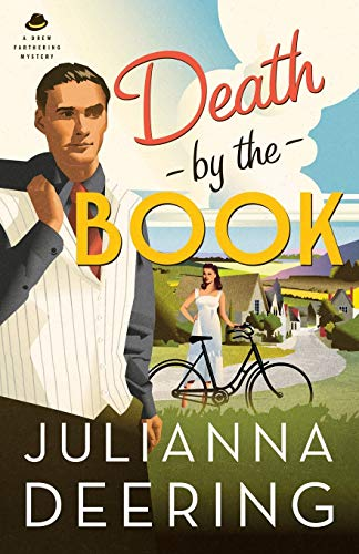 Death by the Book (A Drew Farthering Mystery) By Julianna Deering