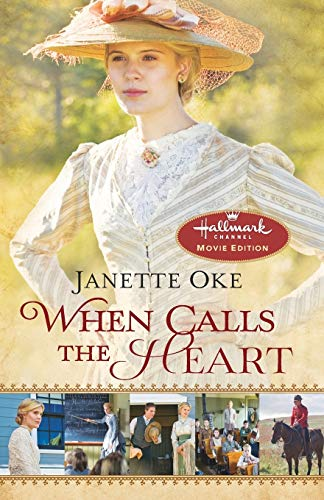 When Calls the Heart: Hallmark Channel Special Movie Edition (Canadian West) By Janette Oke